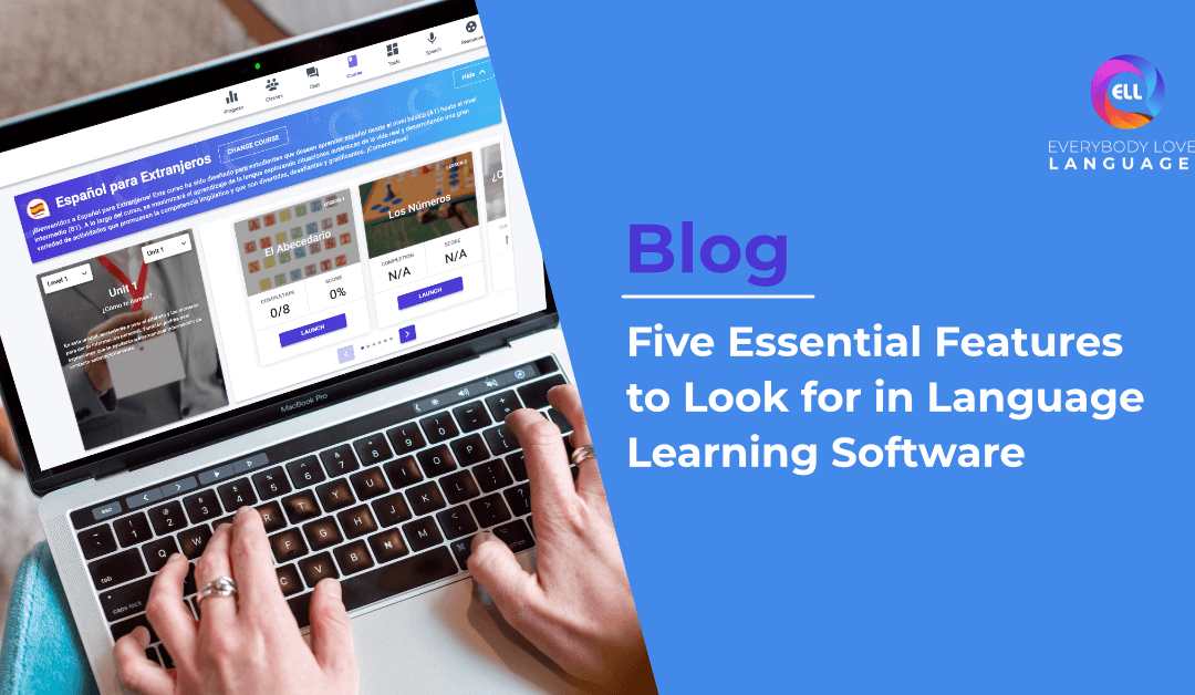 5 Essential Features to Look for in Language Learning Software