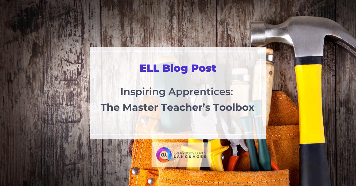 Blog post: Inspiring Apprentices: The Master Teacher's Toolbox