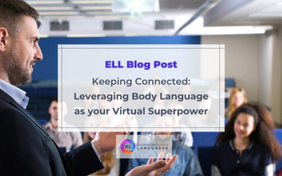 Keeping Connected: Leveraging Body Language as your Virtual Superpower