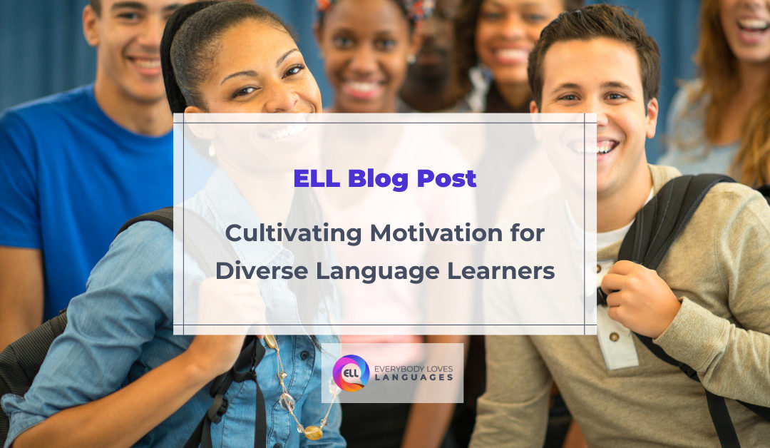 Cultivating Motivation for Diverse Language Learners